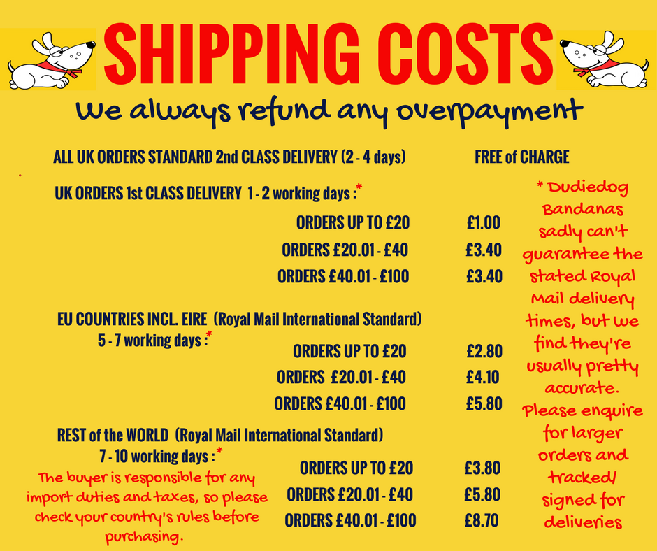 Dudiedog Bandanas fair shipping prices. Table of delivery costs UK and Worldwide